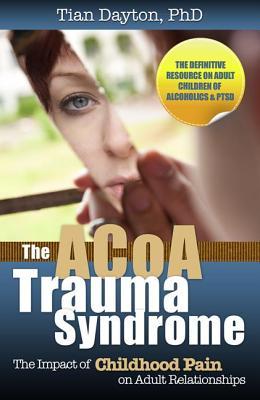 The Acoa Trauma Syndrome By Dayton, Tian, Ph.D.
