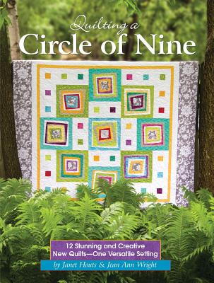 Quilting a Circle of Nine By Houts, Janet/ Wright, Jean Ann